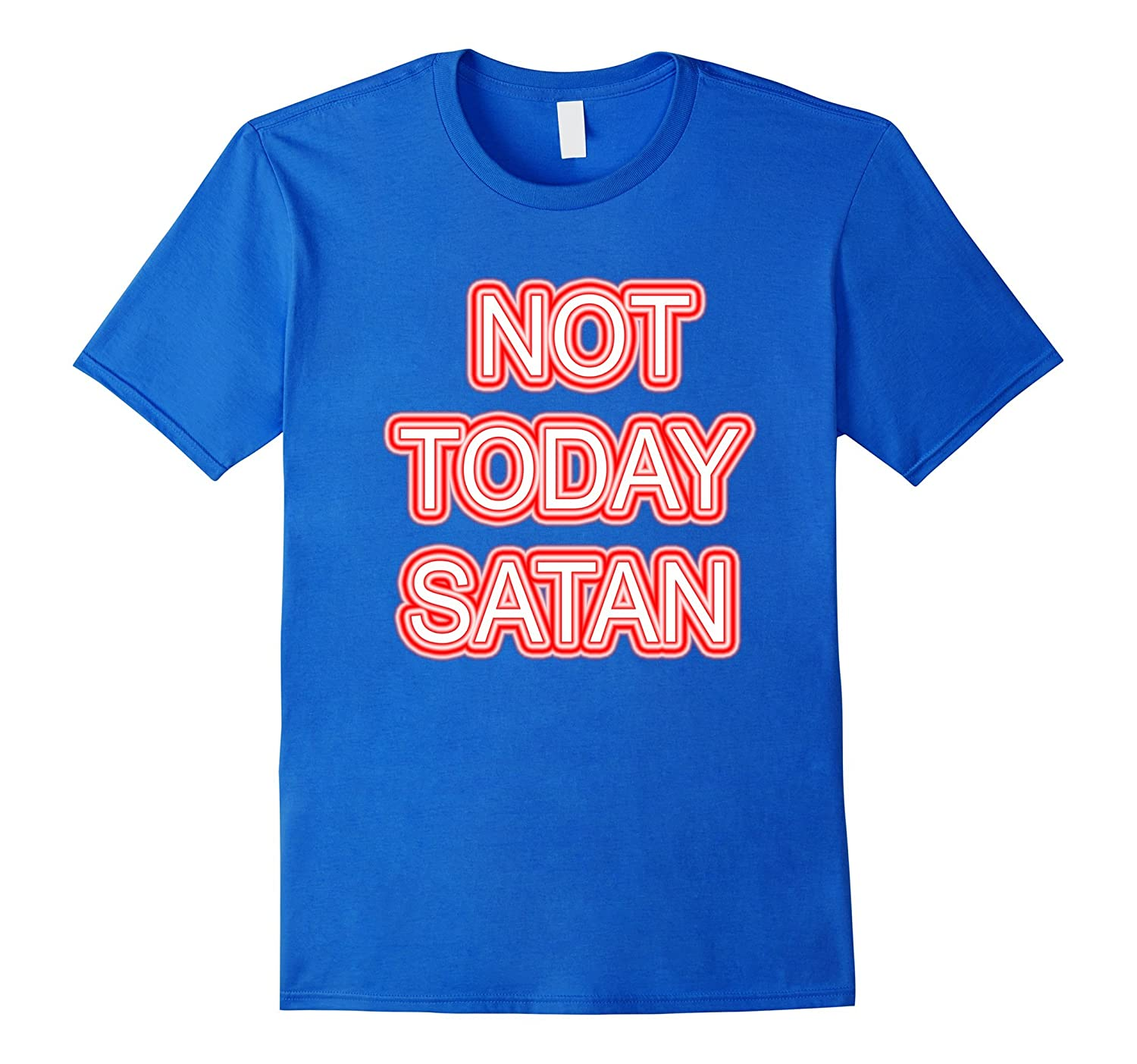 41f0e6f1 FunnY NOVELTY Christian T shirts Not Today Satan T-Shirt-CD – Canditee