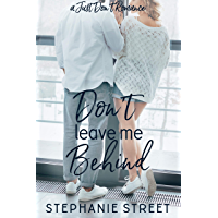 Don't Leave Me Behind: A Sweet YA Romance (Just Don't Romance Book 4) (English Edition)