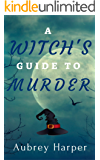 A Witch's Guide to Murder (A Book & Candle Mystery Book 1)