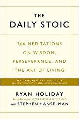 The Daily Stoic: 366 Meditations on Wisdom, Perseverance, and the Art of Living: Featuring new translations of Seneca, Epictetus, and Marcus Aurelius Kindle Edition