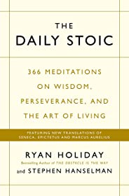The Daily Stoic: 366 Meditations on Wisdom, Perseverance, and the Art of Living:  Featuring new translations of Seneca, Epict