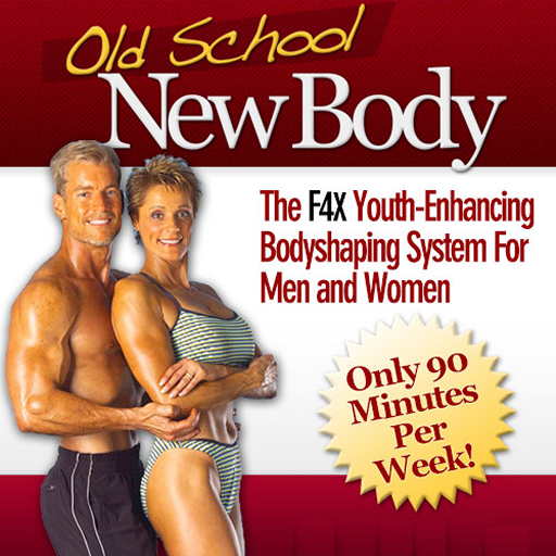 Old School New Body: 5 Steps to Looking 10 Years Younger (Body F4x New Old School)