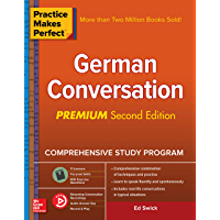 Practice Makes Perfect: German Conversation, Premium Second Edition