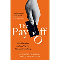 The Pay Off: How Changing the Way We Pay Changes Everything