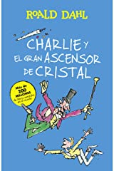 Charlie y el gran ascensor de cristal (Colección Alfaguara Clásicos) Edición Kindle