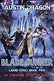 Blade Gunner: The Cyberpunk Detective Series (Liquid Cool Book 2)