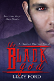 The Black God (Damian Eternal Book 2)