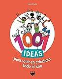 1001 ideas para vivir en cristiano todo el año (Fc (ppc))