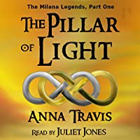 The Pillar of Light: A Christian Fantasy Adventure: The Milana Legends, Book 1