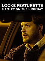 Locke Featurette - Hamlet on the Highway