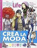 Crea la moda. Real life. Ediz. illustrata