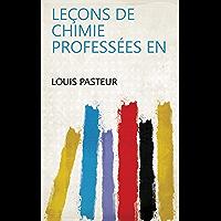 Leçons de chimie professées en (French Edition)