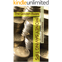 Money Saving Tips: The Golden Rules
