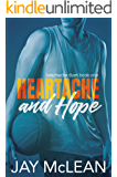 Heartache and Hope: Heartache Duet Book One