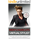 Men's Haircuts Virtual Stylist: The Pro Guide to Men's Hairstyles, Haircuts, and Hair Grooming (English Edition)