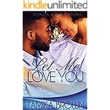 Let Me Love You - A Novella