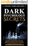 Dark Psychology Secret: The Essential Guide to Persuasion, Emotional Manipulation, Deception, Mind Control, Human Behavior, NLP and Hypnosis, How To Stop Being Manipulated And Defend Your Mind