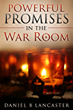 Powerful Promises in the War Room: Hide God's Word in Your Heart (Battle Plan for Prayer Book 4)