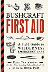 Bushcraft First Aid: A Field Guide to Wilderness Emergency Care Kindle Edition