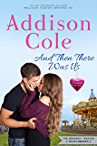 And Then There Was Us: Hugh Braden (Sweet with Heat: Weston Bradens Book 6)