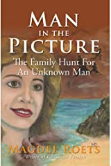 Man In The Picture: The Family Hunt For An Unkown Man Kindle Edition