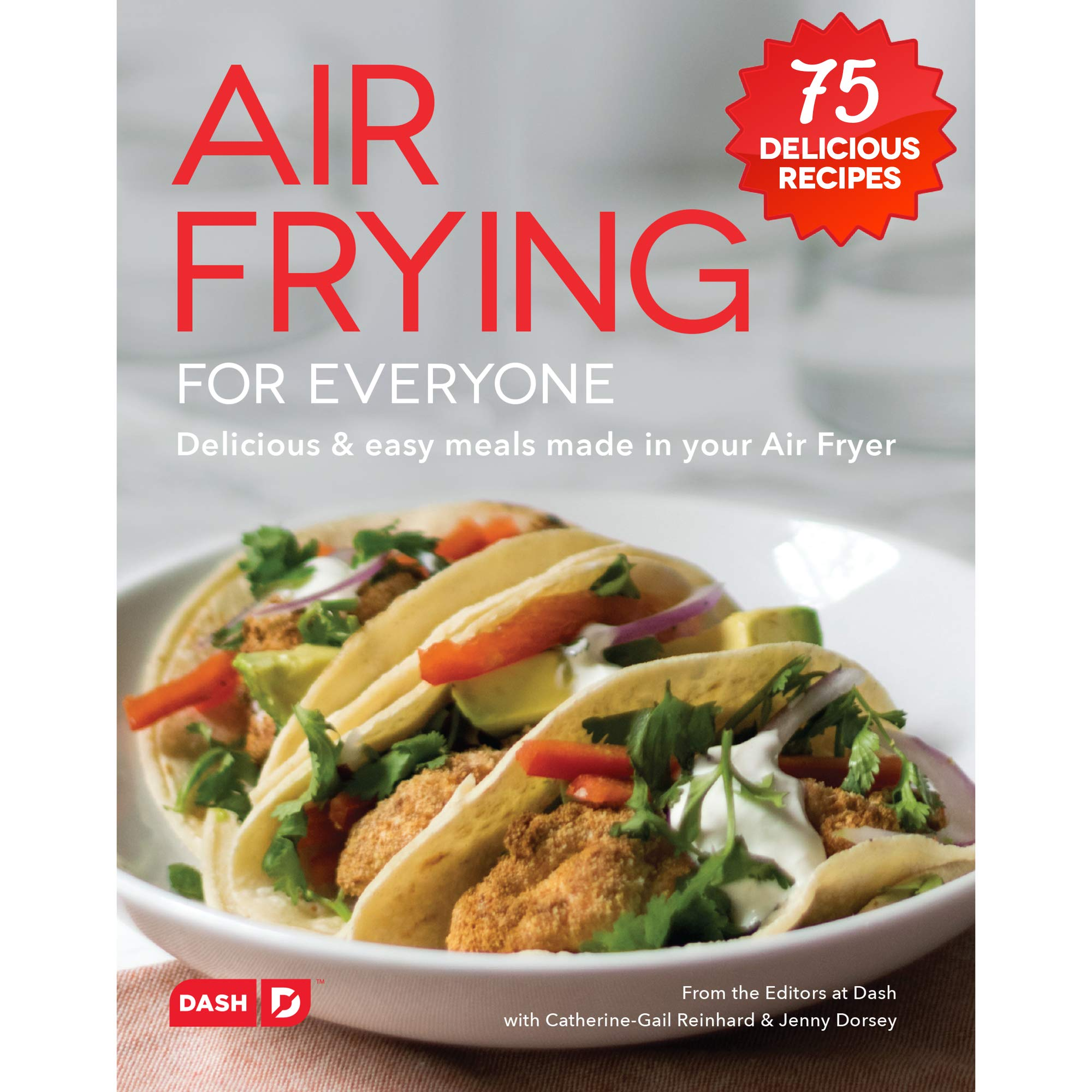 Dash DCB001AF Air Fryer Recipe Book for for Healthier + Delicious Meals, Snacks & Desserts, Over Over 70+ Easy to Follow Guides, Cookbook