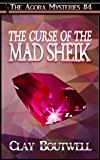 The Curse of the Mad Sheik: A 19th Century Historical Murder Mystery Novella (The Agora Mystery Series Book 4)
