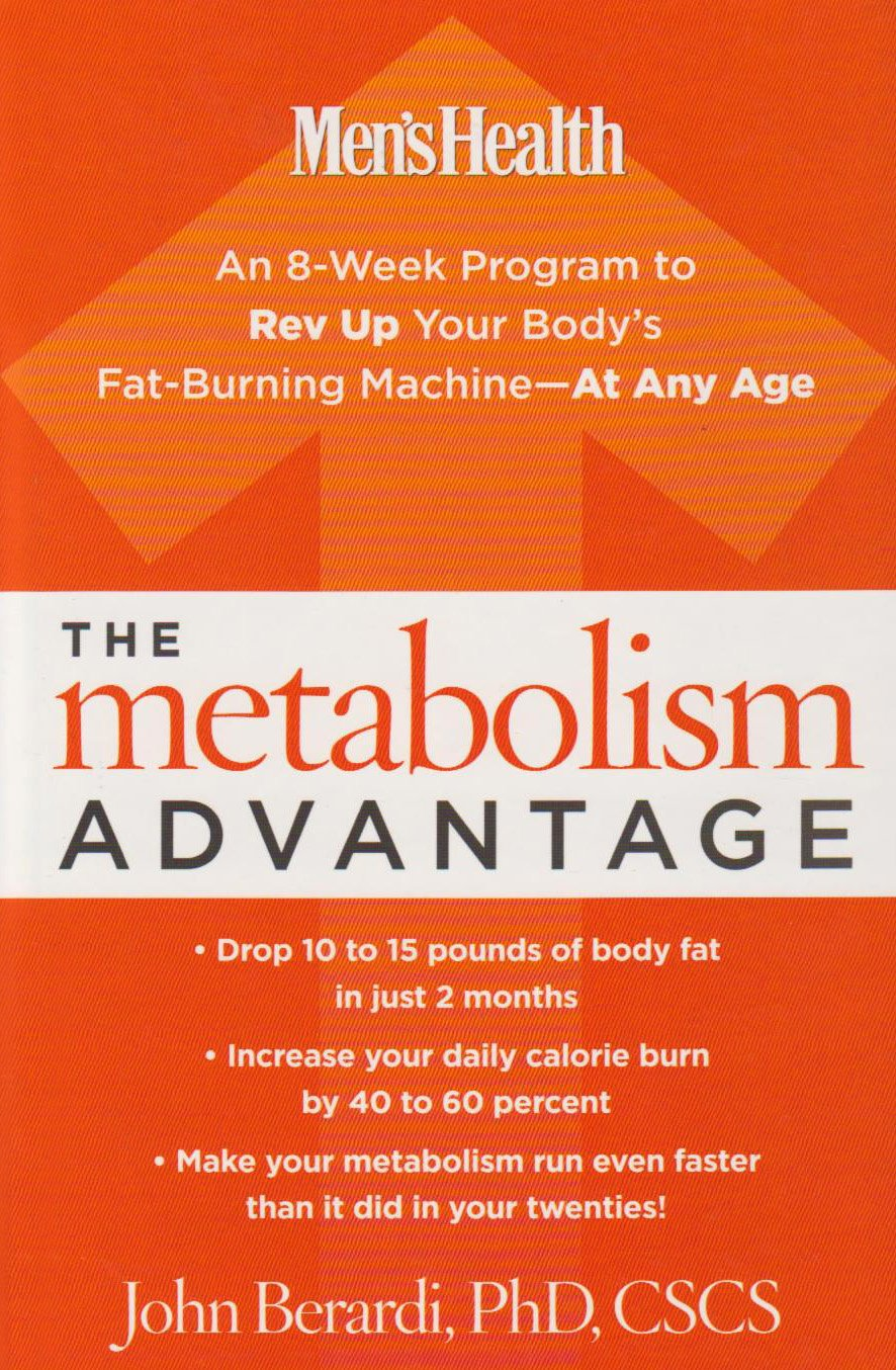Download The Metabolism Advantage: An 8-Week Program to Rev Up Your Body's Fat-Burning Machine - At Any Age (Men's Health (Rodale)) pdf