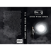 Dr Q Eyes Wide Open : We are only as blind as we want to be (English Edition)