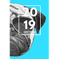 "2019 Weekly Planner: Weekly Monthly Planner Calendar Appointment Book For 2019 6"" x 9"" - Pop Art Hipster Pug Puppy Edition For Dog Lovers (2019 Weekly Monthly Planners 7) (English Edition)"