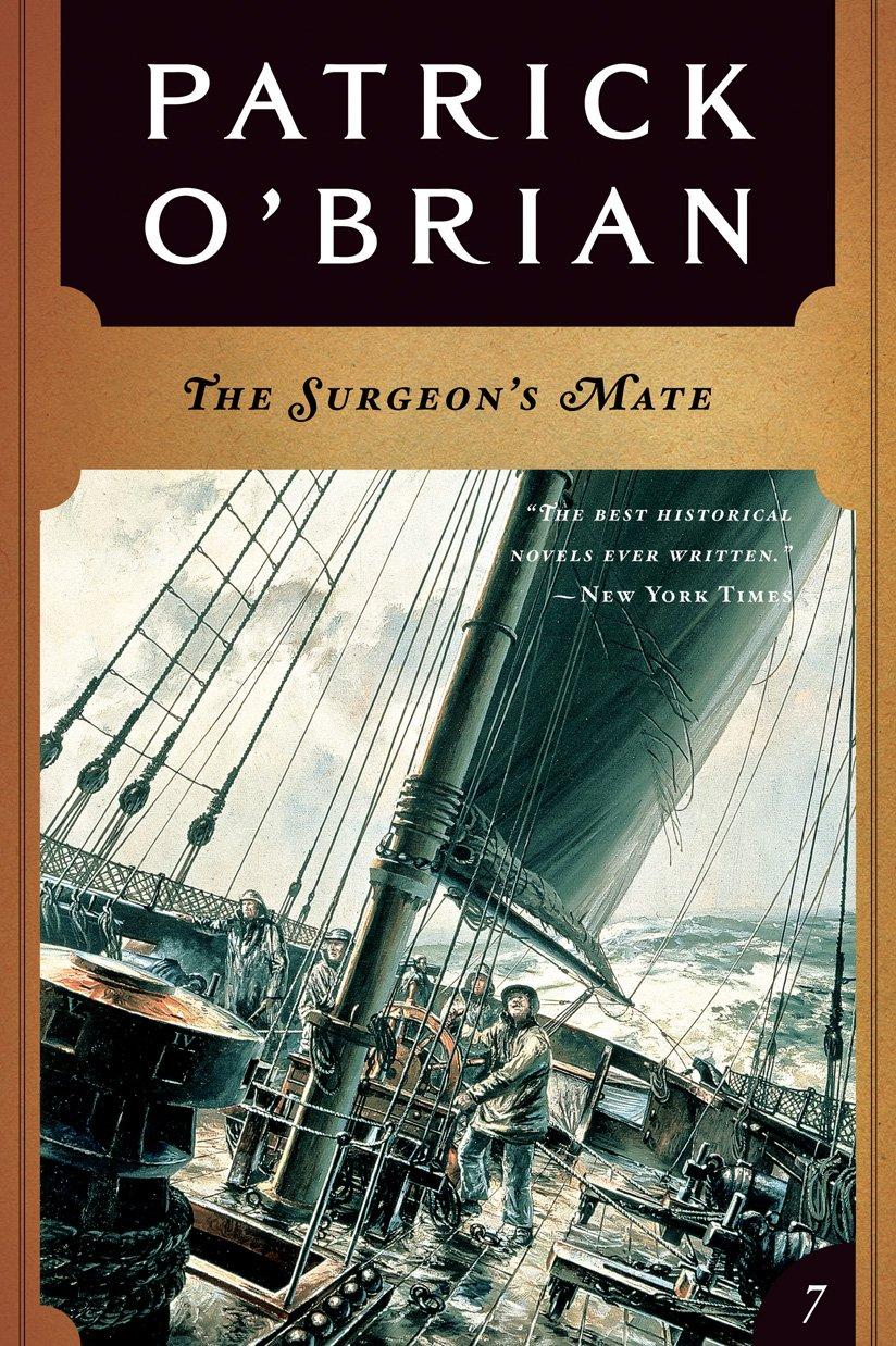 The Surgeon's Mate (Vol. Book 7)  (Aubrey/Maturin Novels) por Patrick O'Brian