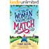 The Woman Who Met Her Match: The laugh out loud romantic comedy