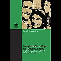 Um (in)visible college na América Latina: Cecília Meireles, Gabriela Mistral e Victoria Ocampo