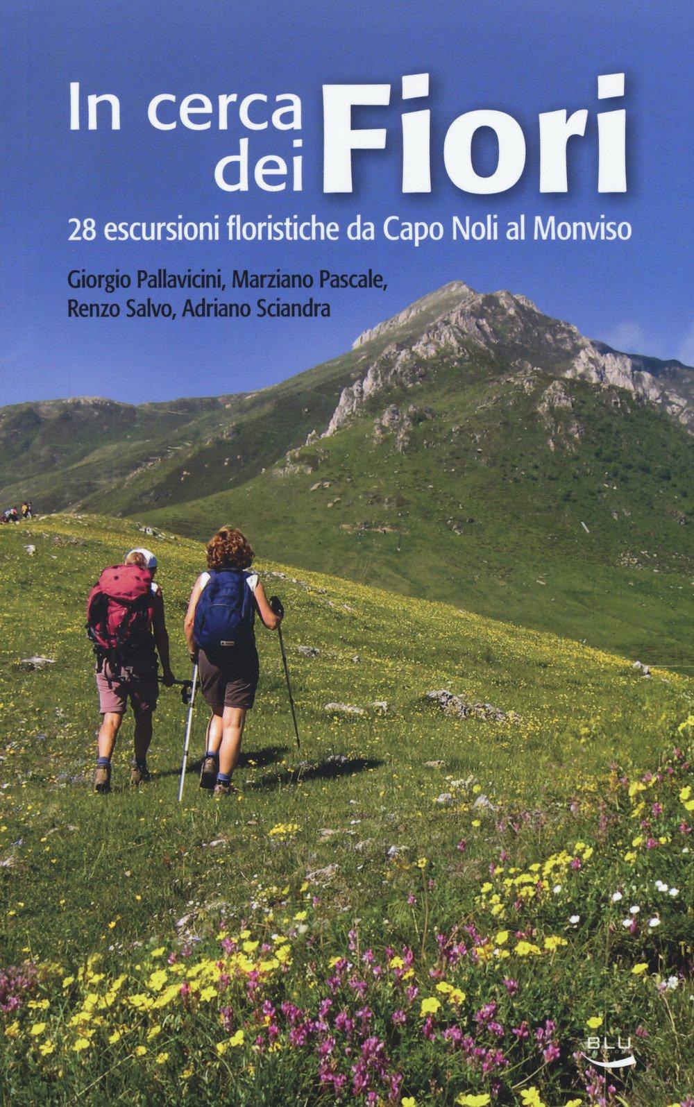 Cerca Fiori.In Cerca Dei Fiori 28 Escursioni Floristiche Da Capo Noli Al
