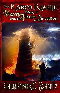 The Kakos Realm: Death Upon the Fields of Splendor
