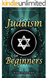 Judaism For Beginners: A Way Of Life