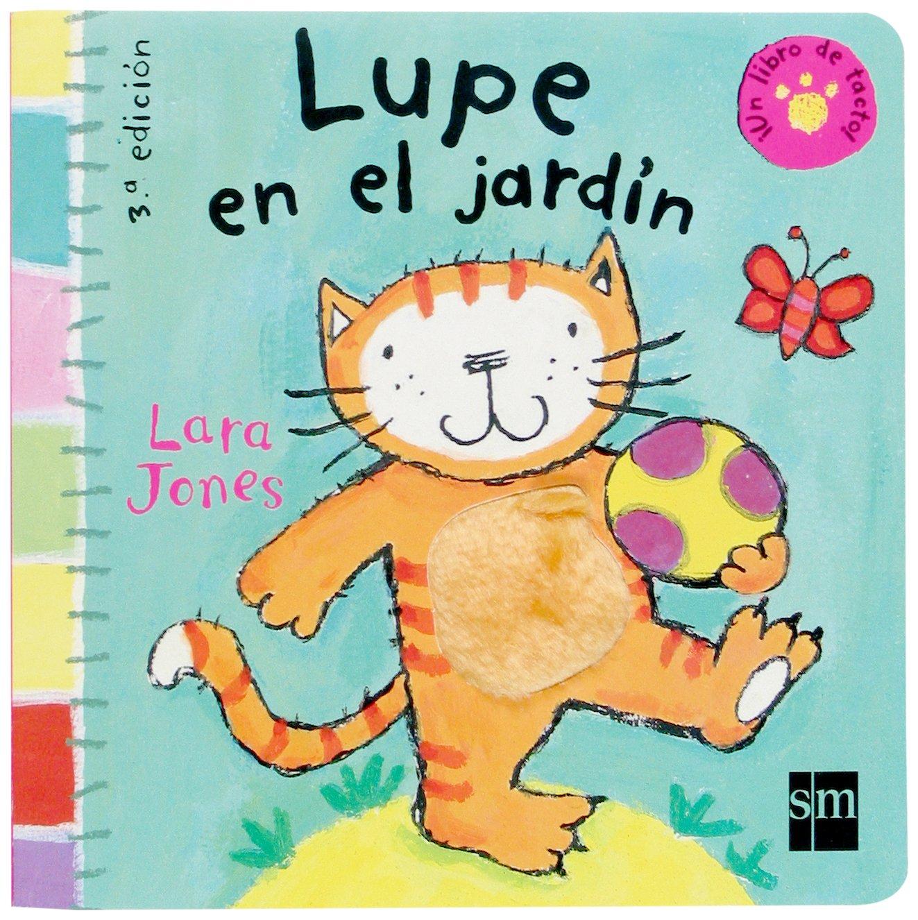 Lupe En El Jardin/ Lupe in the Garden (Un libro de tacto) pdf