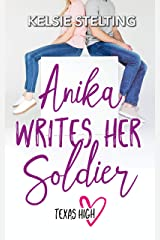 Anika Writes Her Soldier (The Texas High Series Book 4) Kindle Edition