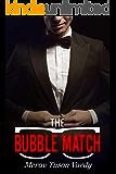 The Bubble Match: A Novel About Love & Technology