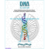 DNA Activation: Using Multidimensional Sound & Music to Awaken Humanity's Highest Potentials (1) book cover