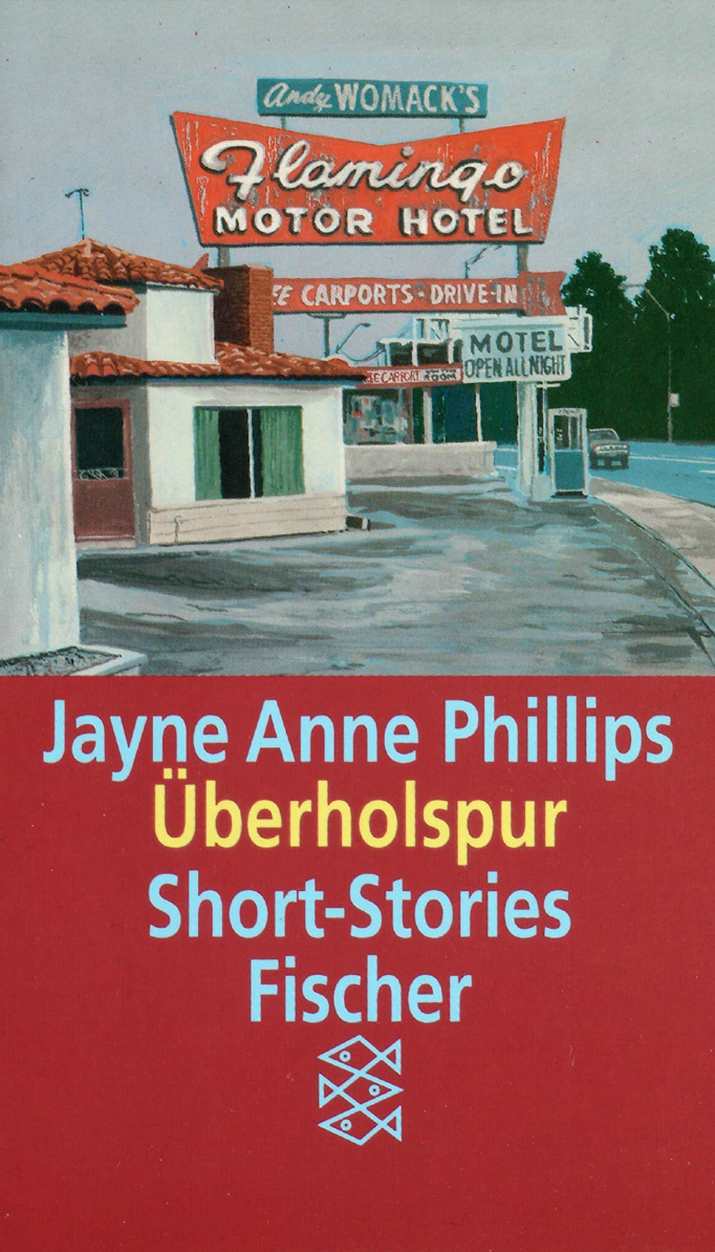 Jayne Anne Phillips - Überholspur. Short-Stories