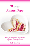 Be Balanced Almost Raw: Free from refined sugar and refined carbohydrates