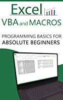 Excel VBA And Macros: Programming Basics For