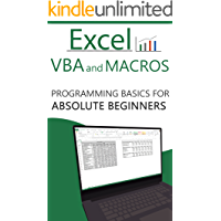 Excel VBA and Macros: Programming Basics for Absolute Beginners