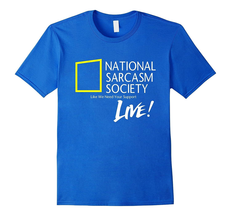 9c363a68f9ba NATIONAL SARCASM SOCIETY SHIRT   Sarcasm T Shirts-ANZ – Anztshirt