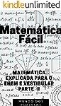 Matemática Fácil: MATEMÁTICA EXPLICADA PARA O ENEM E VESTIBULAR (Enem e Vestibulares Livro 4)