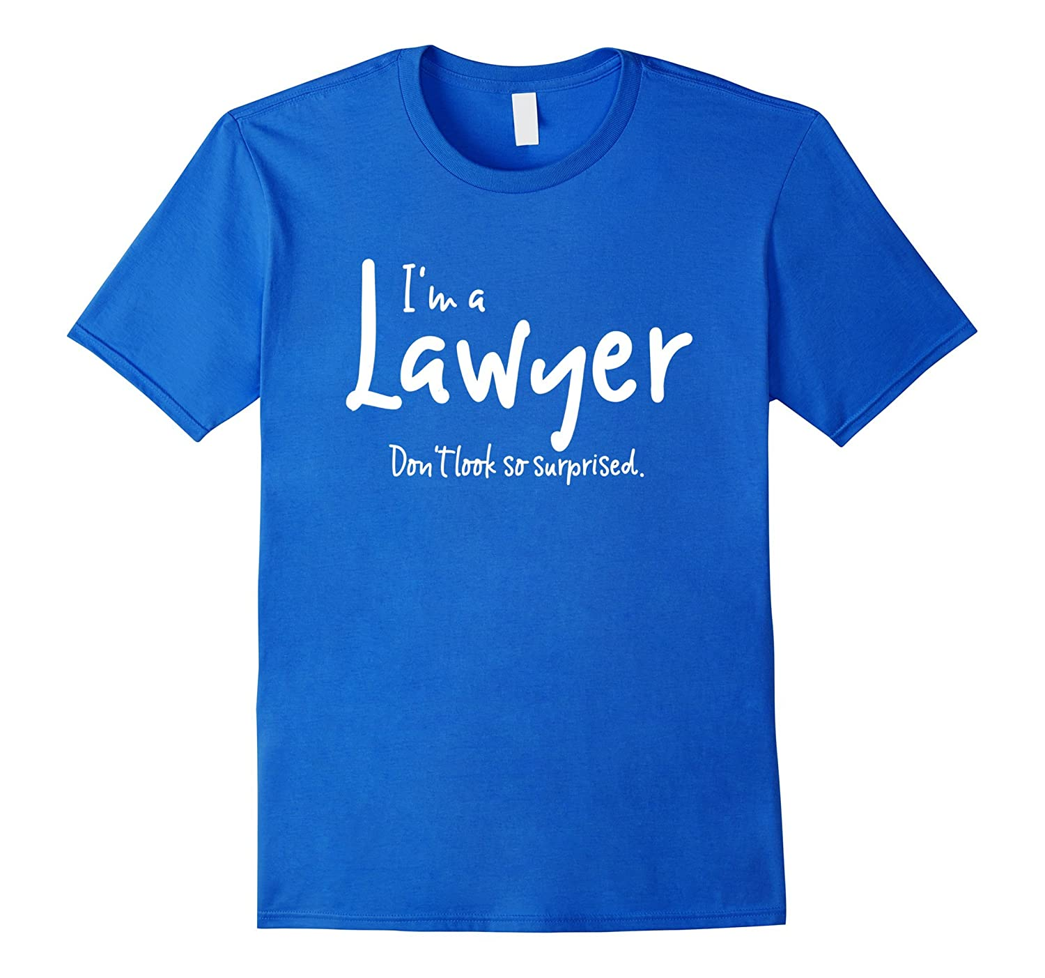 Im an Attorney Dont look so surprised Tshirt T-Vaci