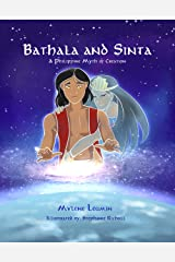 Bathala and Sinta: A Philippine Myth of Creation (Tales of POTOS Book 1) Kindle Edition