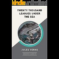 Twenty Thousand Leagues Under the Sea (AmazonClassics Edition)