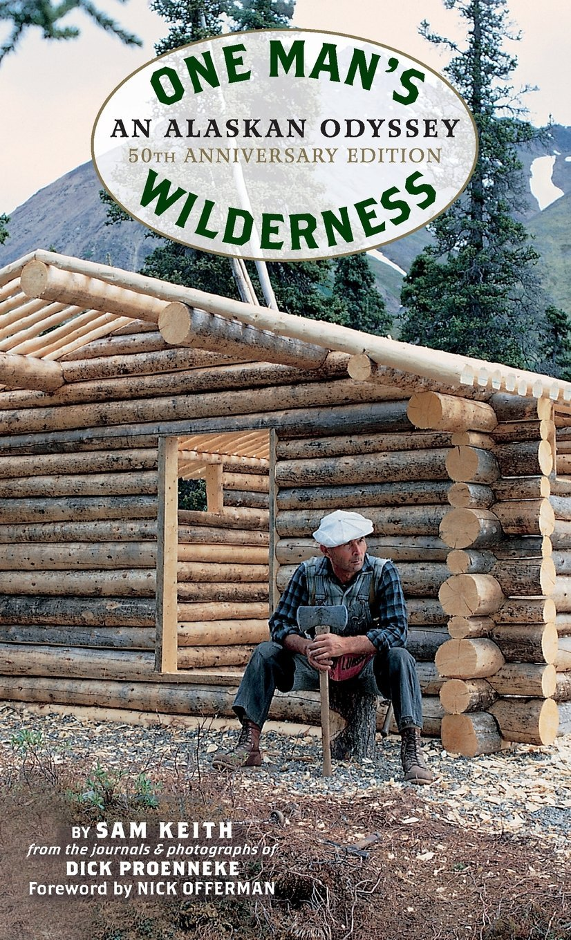 Read Online One Man's Wilderness, 50th Anniversary Edition: An Alaskan Odyssey pdf epub